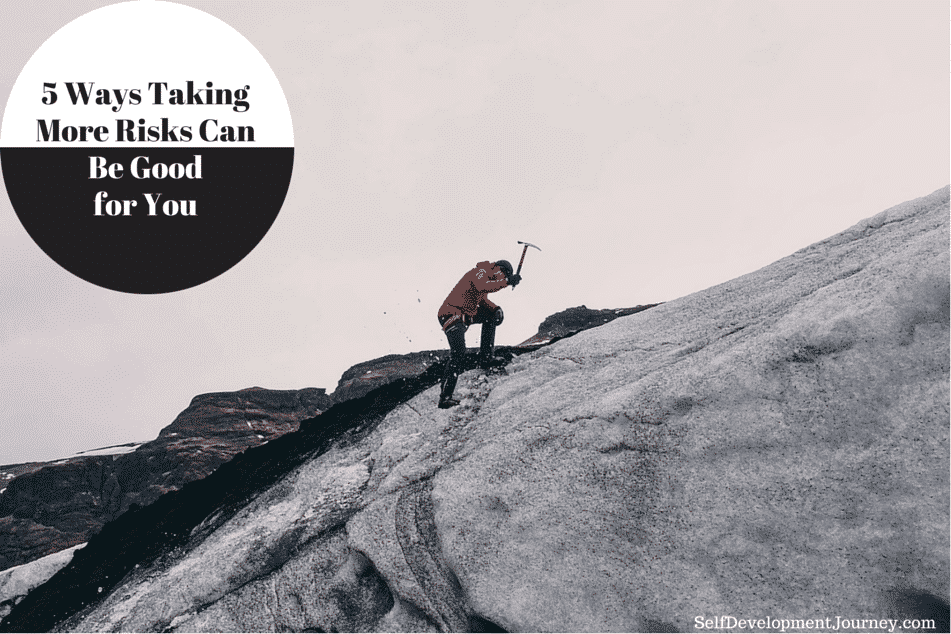 5 Ways Taking More Risks Can Be Good for You
