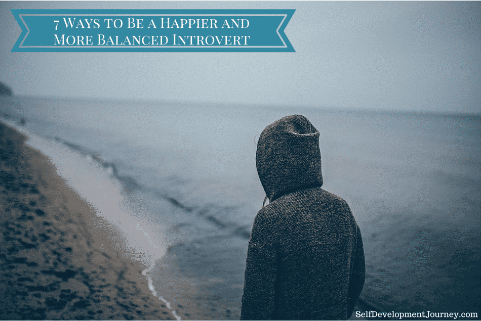7 Ways to Be a Happier and More Balanced Introvert