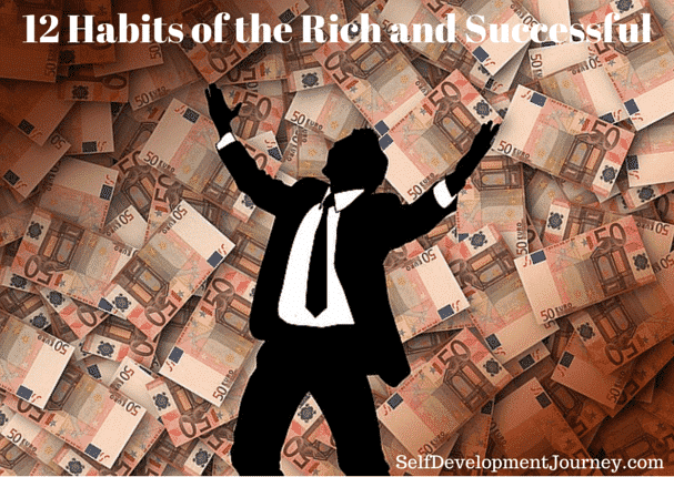 12 Habits of the Rich and Successful