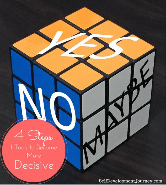 4 Steps I Took to Become More Decisive