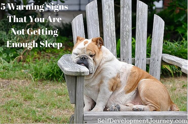 5 Warning Signs That You Are Not Getting Enough Sleep
