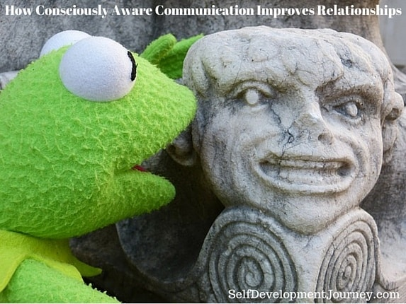 How Consciously Aware Communication Improves Relationships