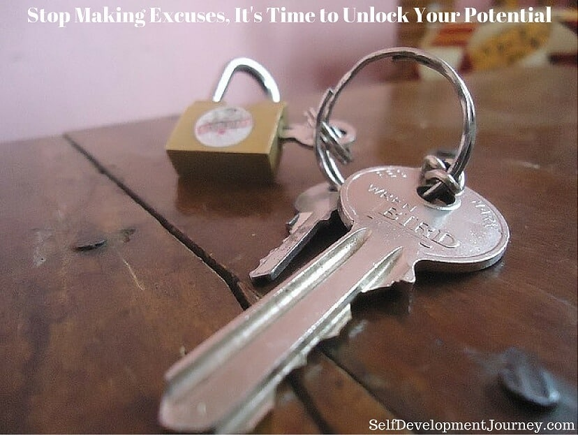 Stop Making Excuses, It's Time to Unlock Your Potential