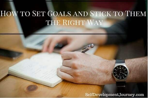 How to Set Goals and Stick to Them the Right Way