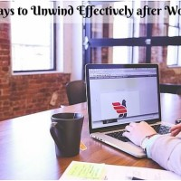 7 Ways to Unwind Effectively after Work