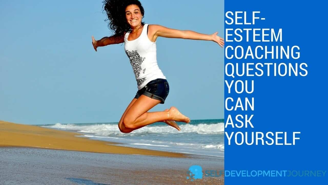 Self Esteem Coaching Questions You Can Ask Yourself