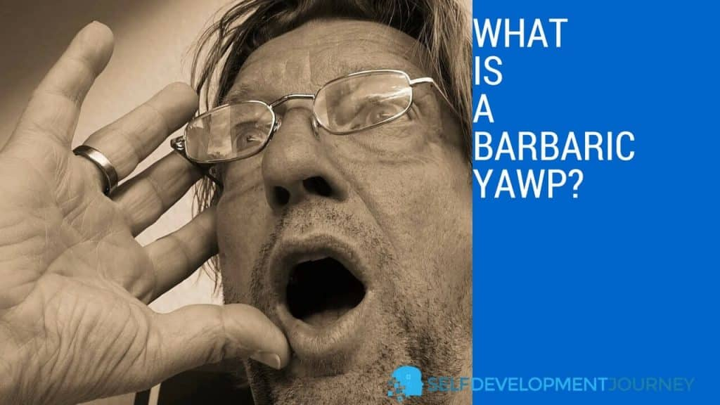 What Is a Barbaric Yawp