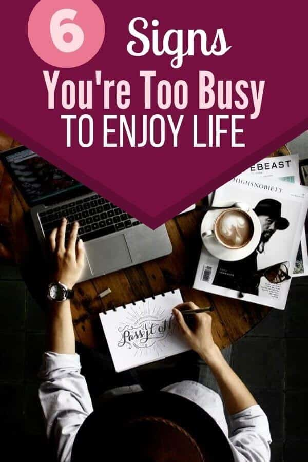 Too Busy to Enjoy Life