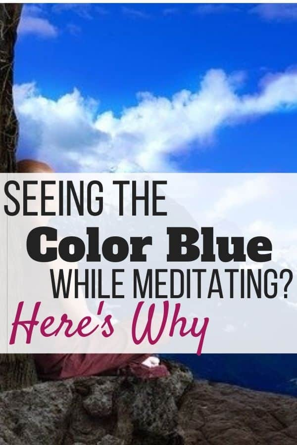 Seeing Blue Color During Meditation