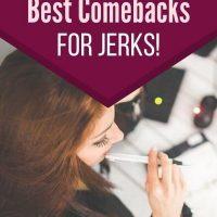 Good Comebacks for Jerks
