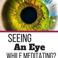 Seeing an Eye During Meditation Here Is Why
