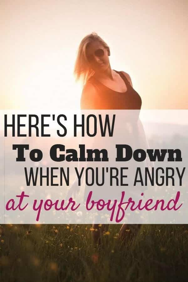 How to Calm Down When Angry at Boyfriend