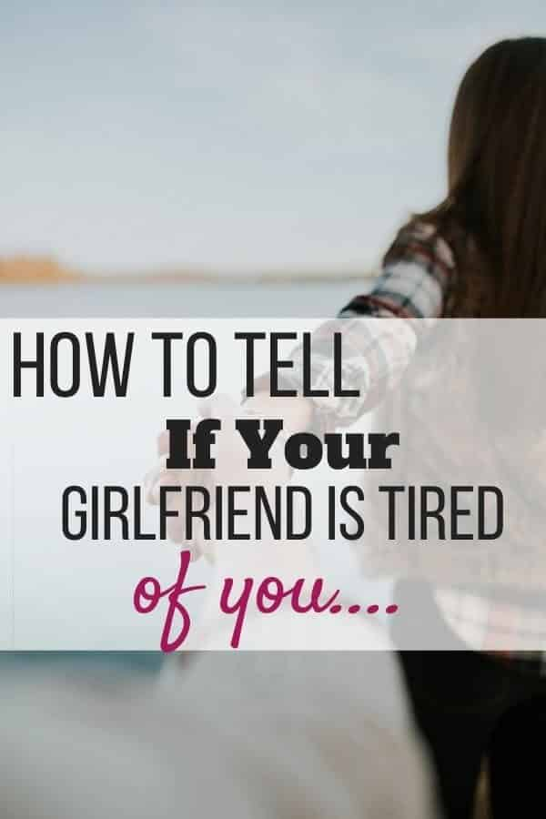 How to Tell If Your Girlfriend Is Tired of You