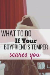 My Boyfriend Has a Bad Temper and It Scares Me - Self