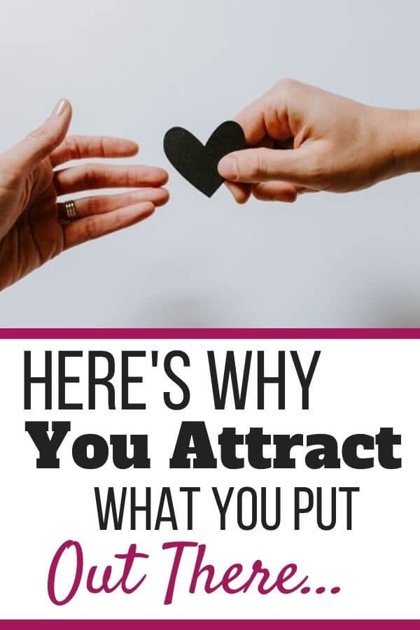 You Attract What you Put Out There