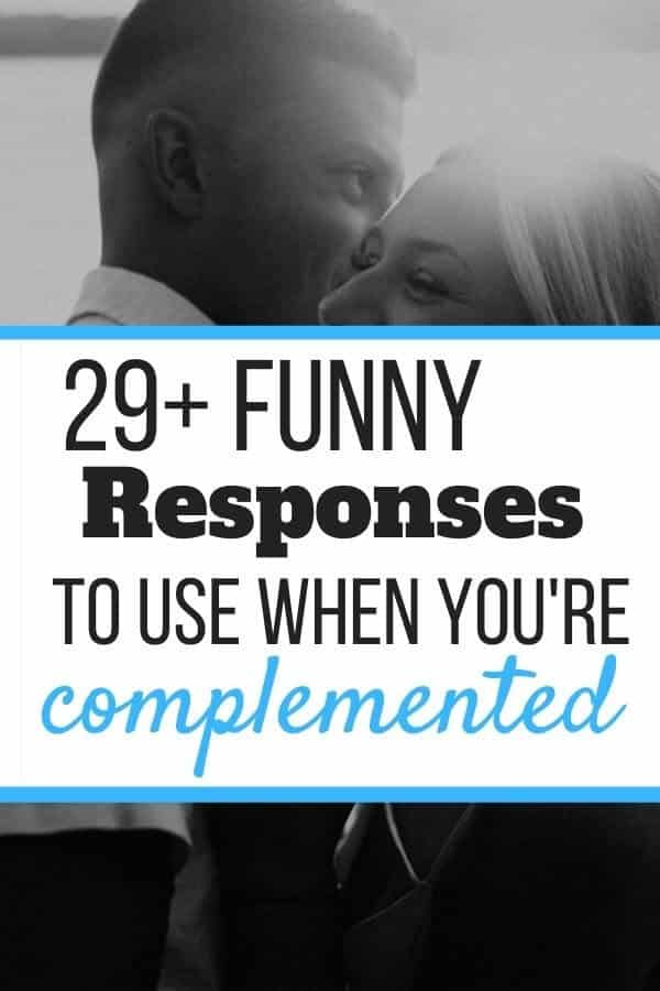 Funny Responses to Compliments
