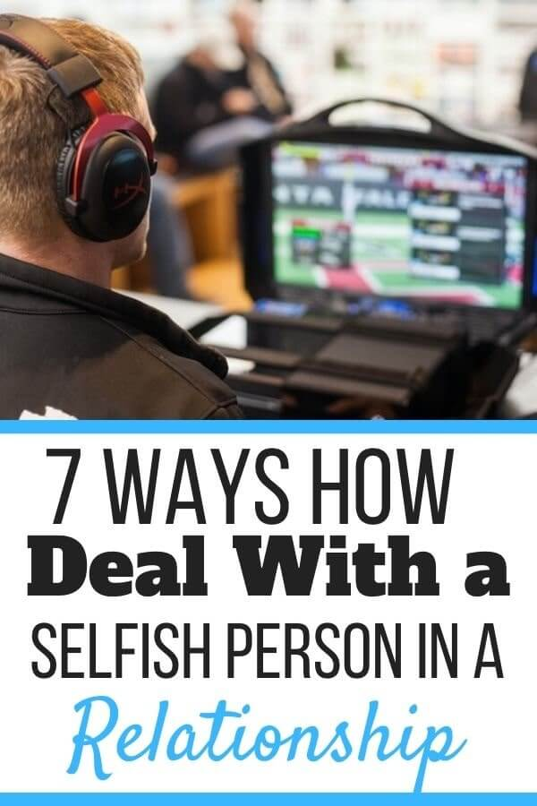 How to Deal With a Selfish Person in a Relationship