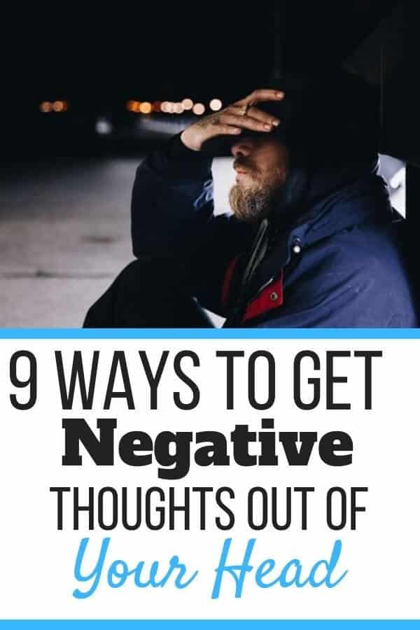 How to Get Negative Thoughts out of Your Head