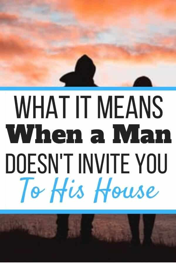 If a Man Doesn't Invite You to His House