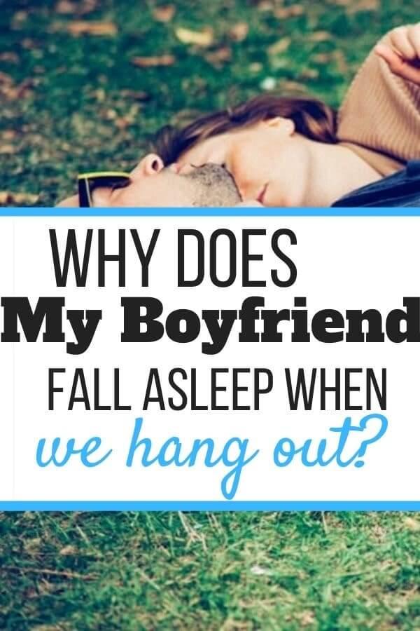 My Boyfriend Always Falls Asleep When We Hang Out