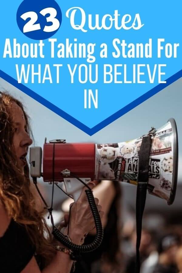 Quotes About Taking a Stand for What You Believe In