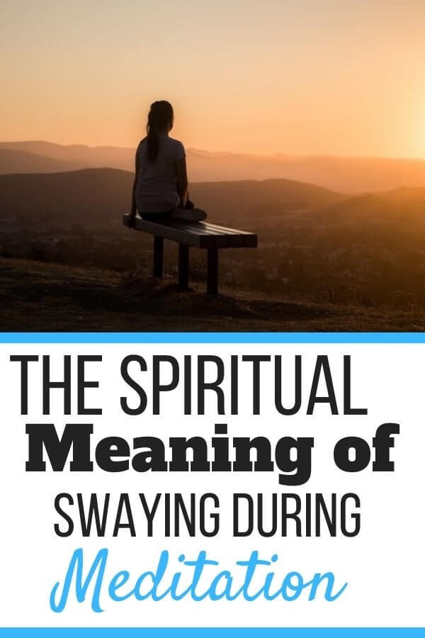 Spiritual Meaning of Swaying During Meditation