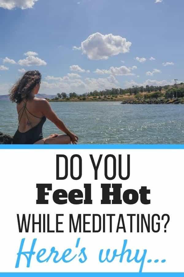 Feeling Hot During Meditation