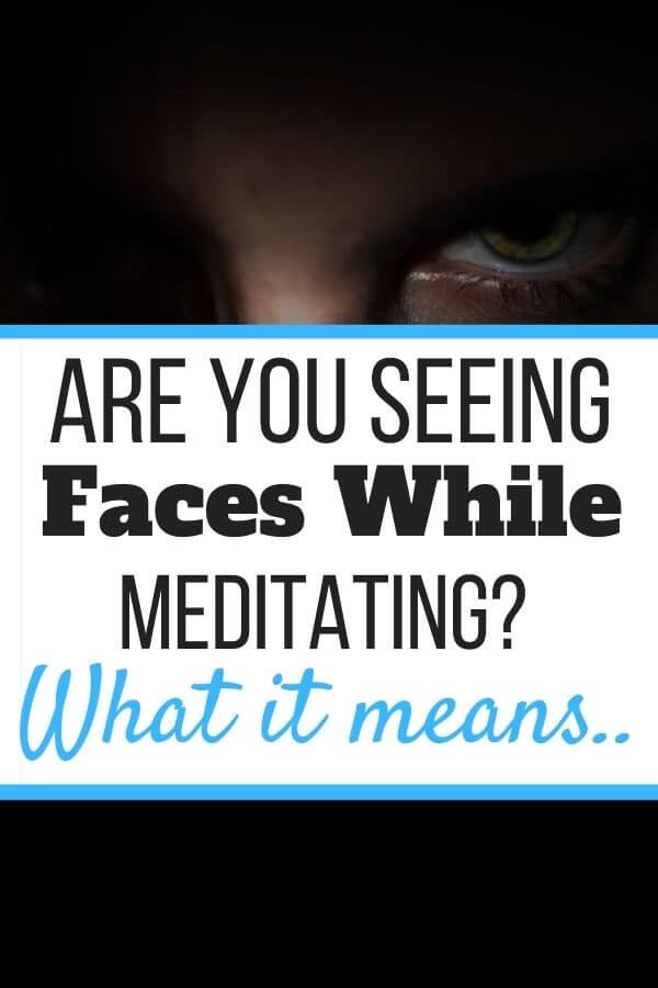 Seeing Faces While Meditating