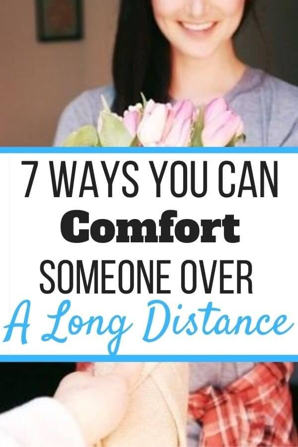 How To Comfort Someone Long Distance