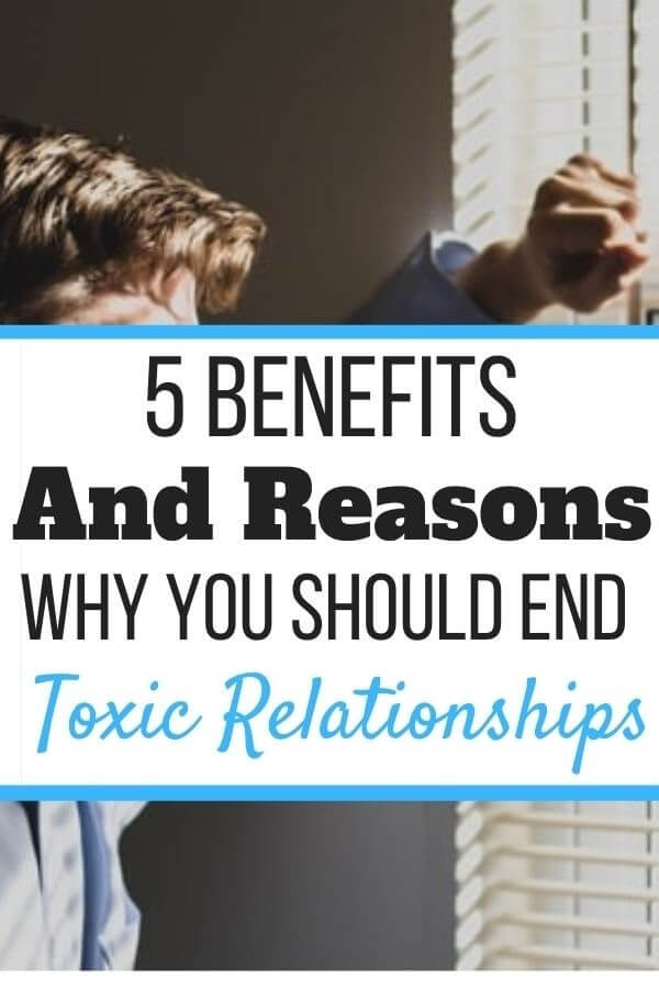Benefits to Ending a Toxic Relationship