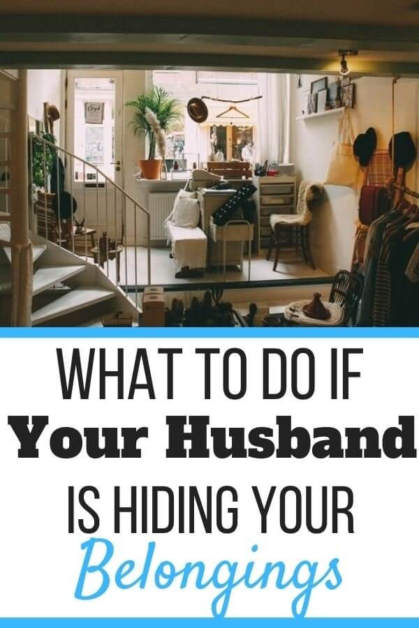 Husband Hides My Belongings