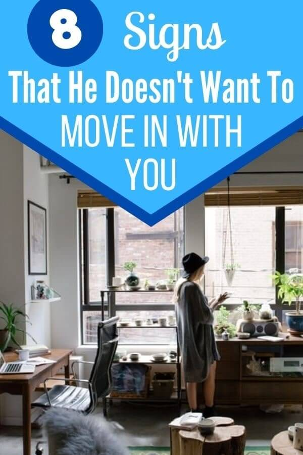 Signs He Doesn't Want to Move in With You