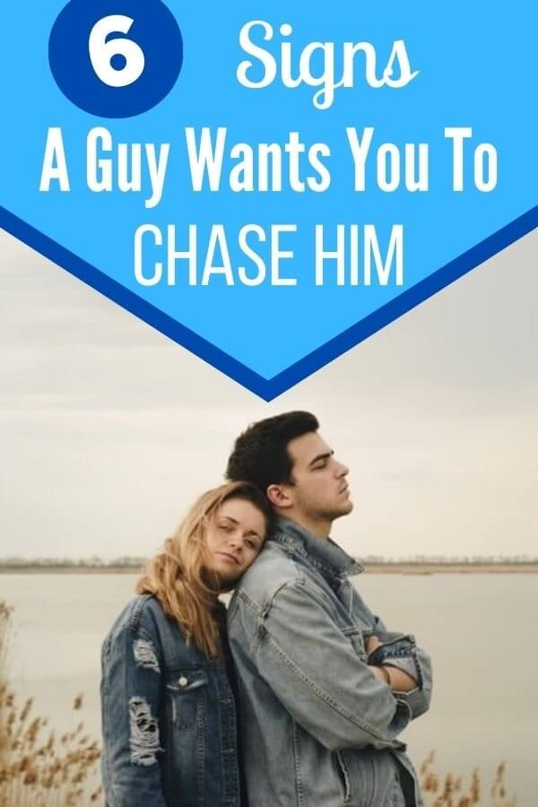 Signs He Wants You to Chase Him