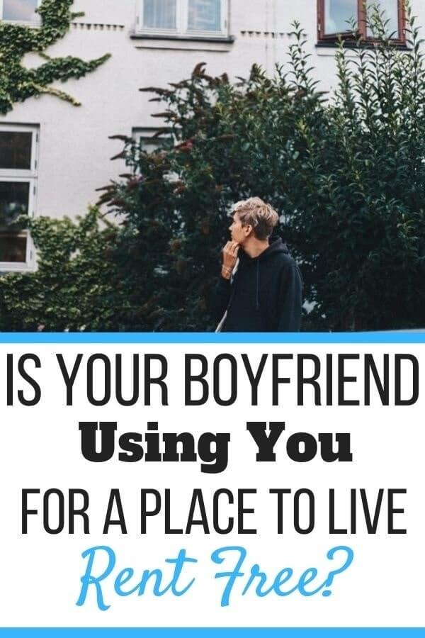 Is My Boyfriend Using Me for a Place to Live