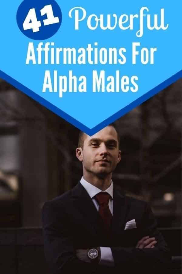Positive Affirmations for Alpha Males